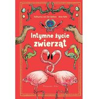 Książki dla młodzieży, Intymne życie zwierząt (opr. twarda)