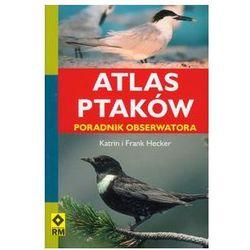 Atlas ptaków Poradnik obserwatora (opr. miękka)