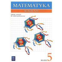 Matematyka, Matematyka wokół nas. Klasa 5. Zbiór zadań (opr. miękka)