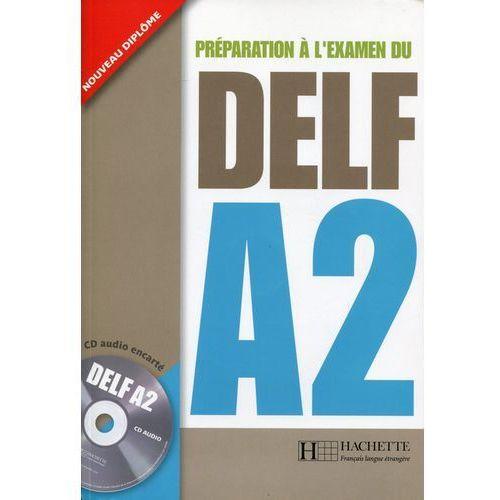 Książki do nauki języka, Preparation A L'Examen Du Delf. Podręcznik przygotowujący do nowej formuły egzaminu DELF A2 (opr. miękka)