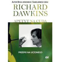 E-booki, Apetyt na cuda. Przepis na uczonego - Richard Dawkins