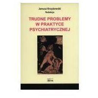 Książki medyczne, Trudne Problemy w Praktyce Psychiatrycznej (opr. miękka)