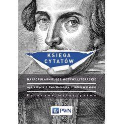 Księga cytatów. Najpopularniejsze motywy literackie - 35% rabatu na drugą książkę! (opr. miękka)