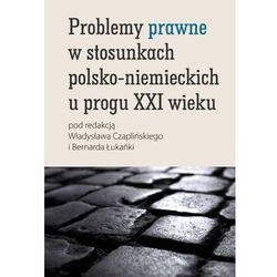Problemy prawne w stosunkach polsko-niemieckich u progu XXI wieku (opr. twarda)
