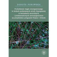 E-booki, Pochodzenie węgla nieorganicznego w wodach podziemnych strefy hipergenezy w warunkach naturalnych