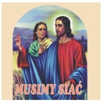 Muzyka religijna, Musimy siać - CD Wyprzedaż 08/17 (-33%)