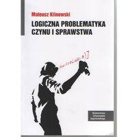 Filozofia, Logiczna problematyka czynu i sprawstwa (opr. broszurowa)