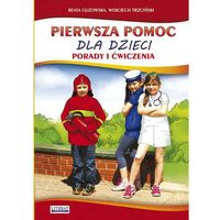 Książki dla dzieci, Pierwsza pomoc dla dzieci. Porady i ćwiczenia + zakładka do książki GRATIS (opr. broszurowa)