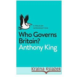Who Governs Britain? - Wysyłka od 3,99 - porównuj ceny z wysyłką (opr. miękka)