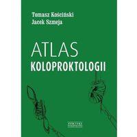 Książki medyczne, Atlas koloproktologii (opr. twarda)