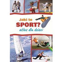 Literatura młodzieżowa, Jaki to sport? atlas dla dzieci - krzysztof szujecki (opr. twarda)
