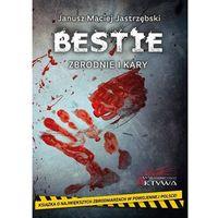 Powieści, Bestie Zbrodnie i kary - Jastrzębski Janusz Maciej - książka (opr. broszurowa)