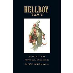 Hellboy Tom 2 Spętana trumna Prawa ręka zniszczenia - Mignola Mike, Mignola Mike (opr. twarda)