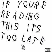 Pozostała muzyka rozrywkowa, Drake - IF YOU'RE READING THIS IT'S TOO LATE