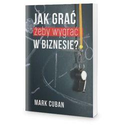 Jak grać żeby wygrać w biznesie? - Mark Cuban