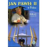 Filmy religijne i teologiczne, Jan Paweł II w Polsce 1999 r - ELBLĄG - DVD