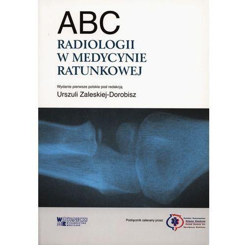 Książki medyczne, ABC radiologii w medycynie ratunkowej (opr. broszurowa)