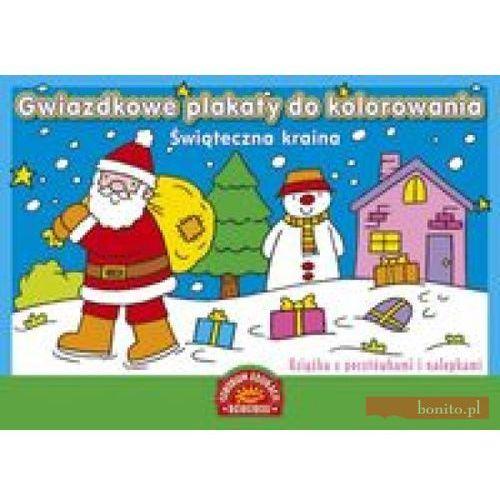 Książki dla dzieci, Gwiazdkowe plakaty do kolorowania. Świąteczna kraina. Książka z kartkami świątecznymi i nalepkami (opr. broszurowa)