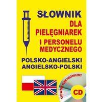 Książki do nauki języka, Słownik dla pielęgniarek pol-ang,ang-pol + CD (opr. broszurowa)