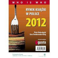 E-booki, Rynek książki w Polsce 2012. Who is who - Piotr Dobrołęcki, Ewa Tenderenda-Ożóg