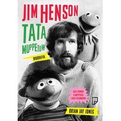 Jim Henson Tata Muppetów (opr. twarda)