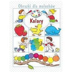 Obrazki dla maluchów. Kolory (opr. twarda)