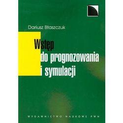 Wstęp do prognozowania i symulacji - Dariusz Błaszczuk (opr. miękka)
