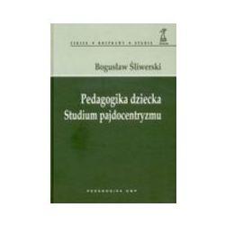 Pedagogika dziecka Studium pajdocentryzmu (opr. twarda)