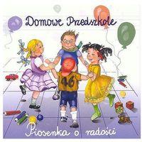 Bajki i piosenki, Piosenki o radości - Domowe Przedszkole (Płyta CD)
