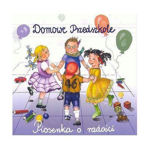 Piosenki dla dzieci, Piosenki o radości - Domowe Przedszkole (Płyta CD)