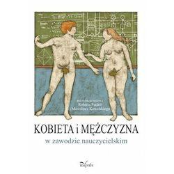 Kobieta i mężczyzna w zawodzie nauczycielskim - Robert Fudali, Mirosław Kowalski