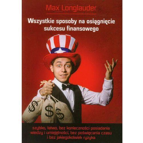 Biblioteka biznesu, Wszystkie sposoby na osiągnięcie sukcesu finansowego (opr. miękka)