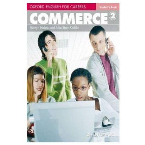 Książki do nauki języka, Commerce 2 Oxford English for Careers: Książka Ucznia (opr. miękka)