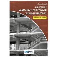 Informatyka, Obliczanie konstrukcji żelbetowych według Eurokodu 2 [Knauff Michał] (opr. miękka)