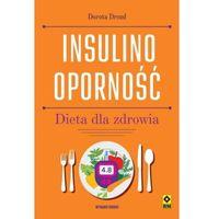 Książki medyczne, Insulinooporność. Dieta dla zdrowia (wyd.2) - Drozd Dorota - książka (opr. broszurowa)