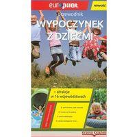 Przewodniki turystyczne, Wypoczynek z dziećmi Przewodnik (opr. miękka)