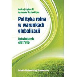 Polityka rolna w warunkach globalizacji (opr. twarda)