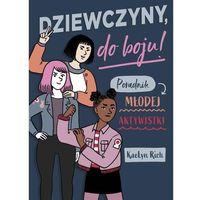 Książki dla dzieci, Dziewczyny do boju! Poradnik młodej aktywistki /Nowa Baśń/ (opr. broszurowa)