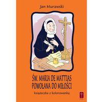 Książki religijne, Św. Maria De Mattias. Powołana do Miłości. Książeczka i kolorowanka. (opr. miękka)