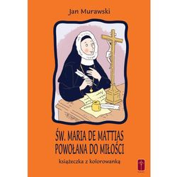 Św. Maria De Mattias. Powołana do Miłości. Książeczka i kolorowanka. (opr. miękka)