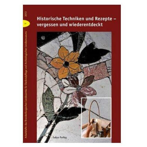 Pozostałe książki, Historische Techniken und Rezepte - vergessen und wiederentdeckt Drachenberg, Thomas