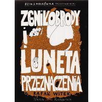Książki dla dzieci, Bzik & Makówka przedstawiają: Zgniłobrody i Luneta Przeznaczenia (opr. broszurowa)