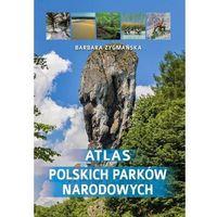 Biologia, Atlas polskich parków narodowych - Barbara Zygmańska (opr. twarda)