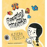 Książki dla dzieci, Poczytaj mi mamo. Księga trzecia - Opracowanie zbiorowe (opr. twarda)