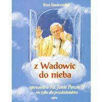 Książki dla dzieci, Z Wadowic do nieba (opr. broszurowa)