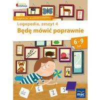 Książki dla dzieci, BĘDĘ MÓWIĆ POPRAWNIE ZESZYT 4 - Jolanta Góral-Półrola (opr. miękka)