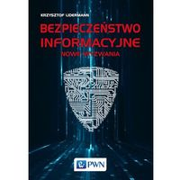Informatyka, Bezpieczeństwo informacyjne. Nowe wyzwania - KRZYSZTOF LIDERMANN (opr. miękka)