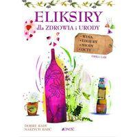 Hobby i poradniki, Eliksiry Dla Zdrowia I Urody Wina Likiery Miody Octy - Erica La?s (opr. miękka)
